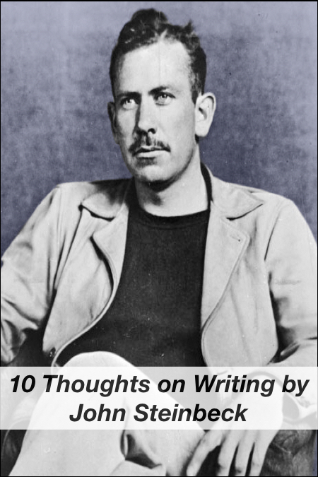 10 Thoughts on Writing by John Steinbeck